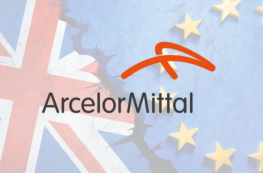 DEAL OR NO DEAL, ARCELORMITTAL ARE BREXIT READY