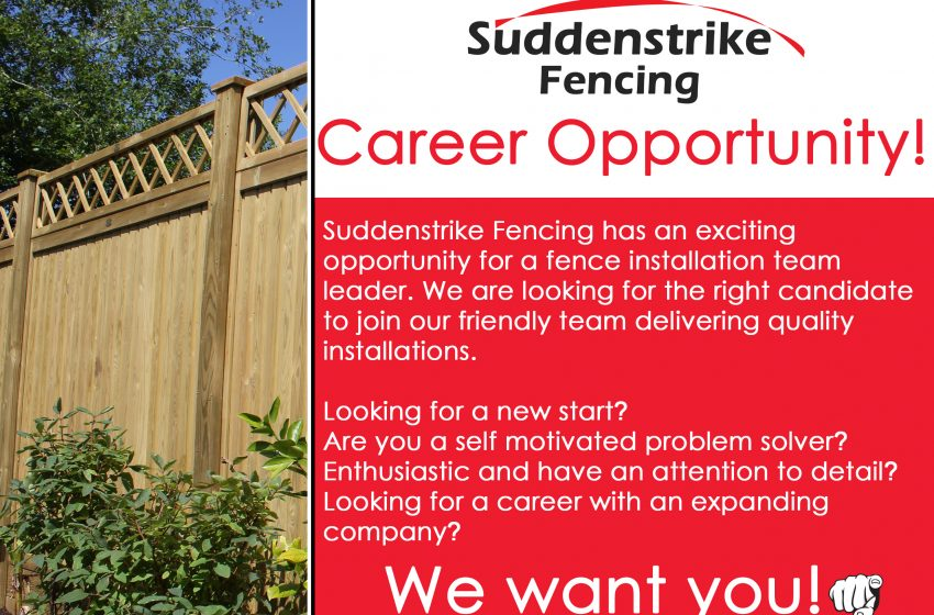 Wanting a long term career in the fence installation industry with Suddenstrike Fencing.